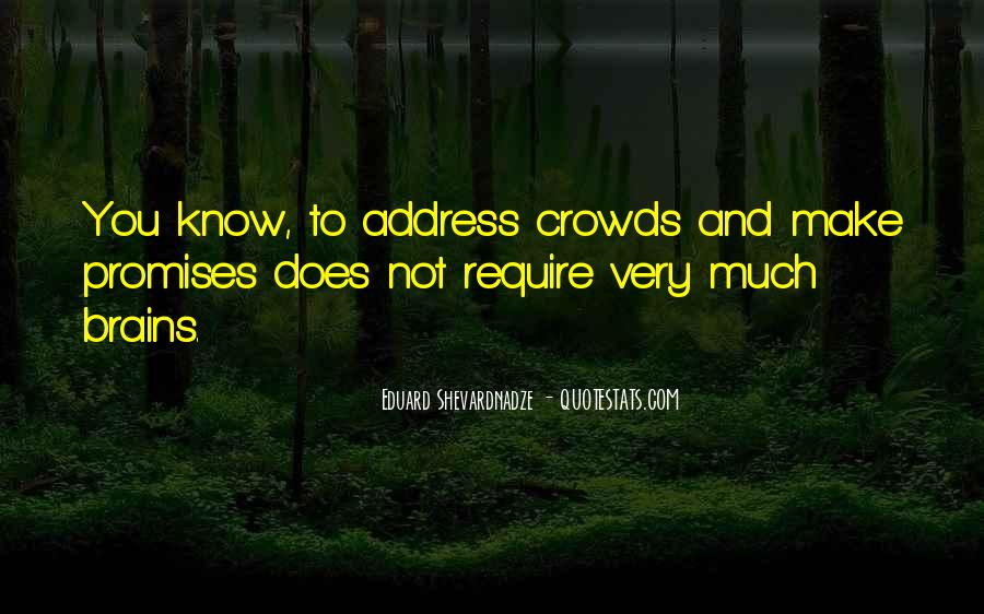 Quotes About Crowds #7990