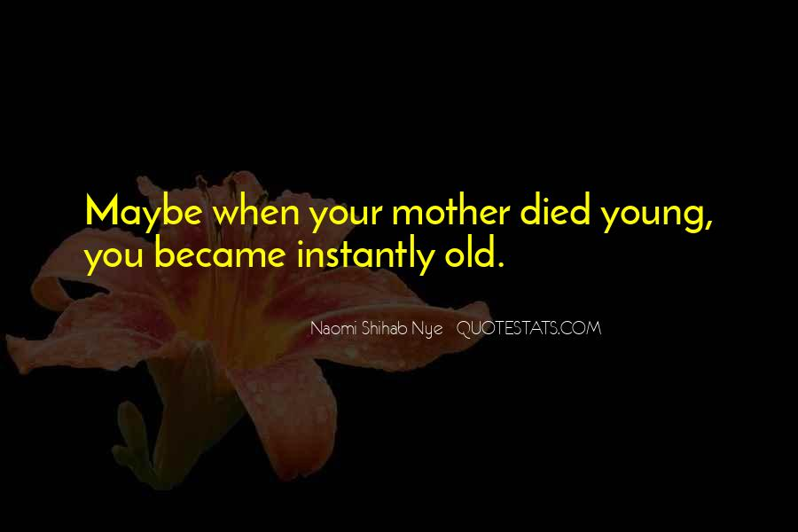 Quotes About Someone Who Has Died Young #126006