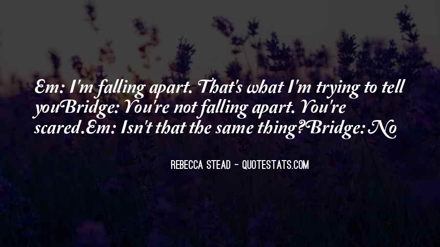 Quotes About Not Falling Apart #403420