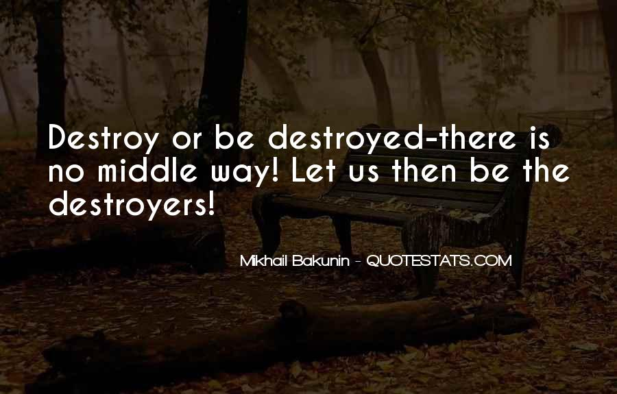 Quotes About Destroyers #1697290