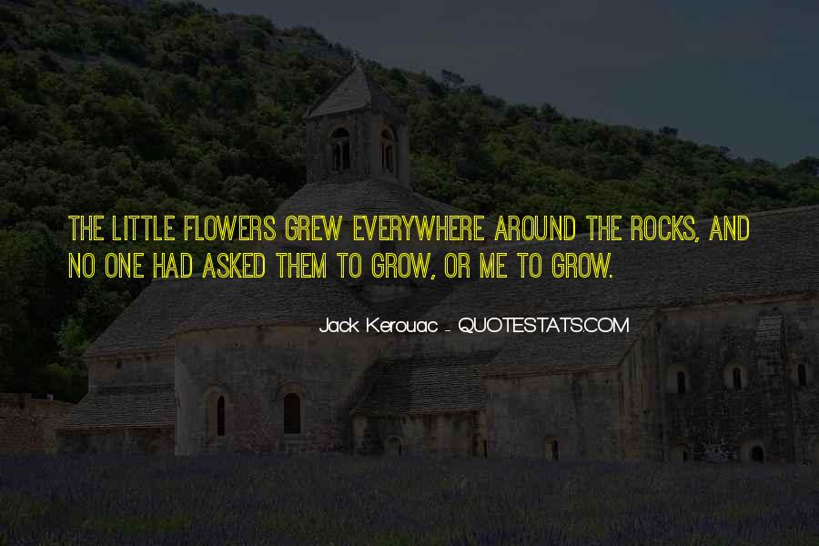 Quotes About Growth And Flowers #1017960