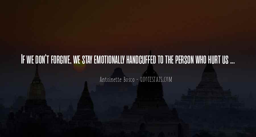 Quotes About Forgiving The Person Who Hurt You #1864546