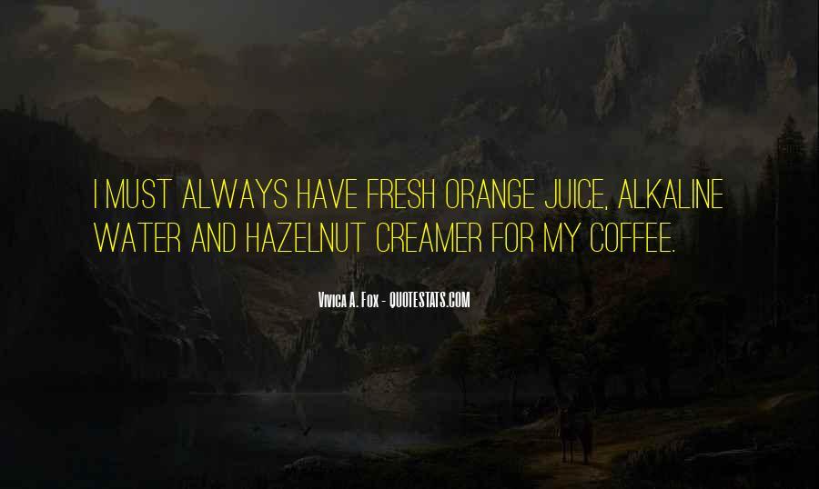 Quotes About Orange Juice #1332394