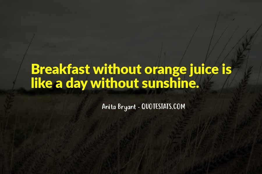 Quotes About Orange Juice #1526724