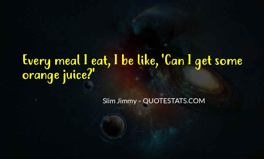 Quotes About Orange Juice #1653724