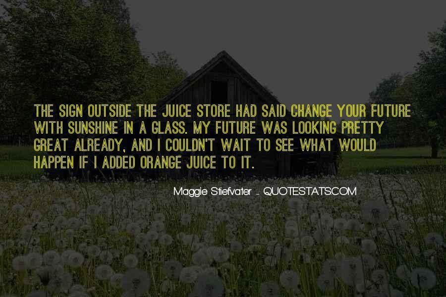 Quotes About Orange Juice #3824