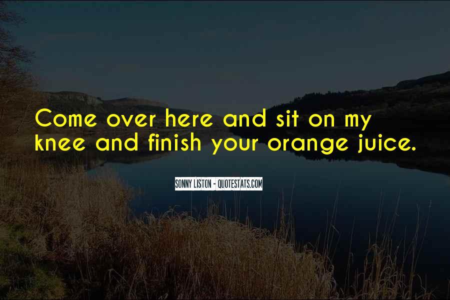 Quotes About Orange Juice #534554