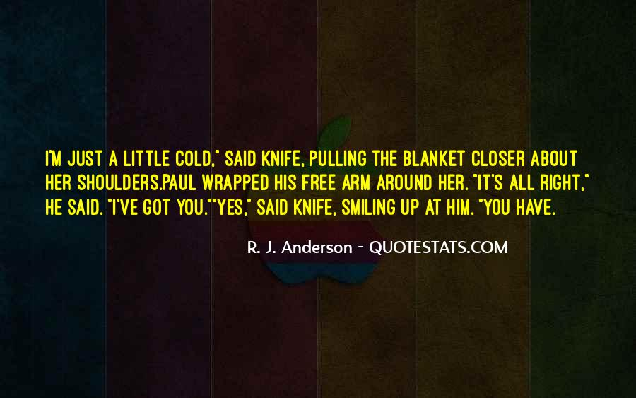 Quotes About Cold Shoulders #577436