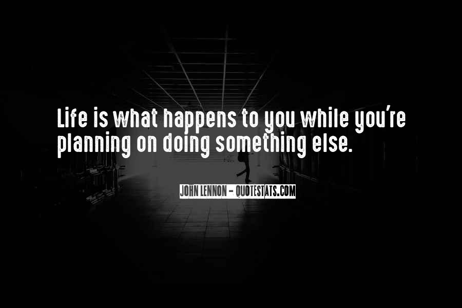 Quotes About Not Planning Your Life #153109
