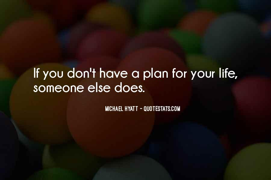 Quotes About Not Planning Your Life #392433