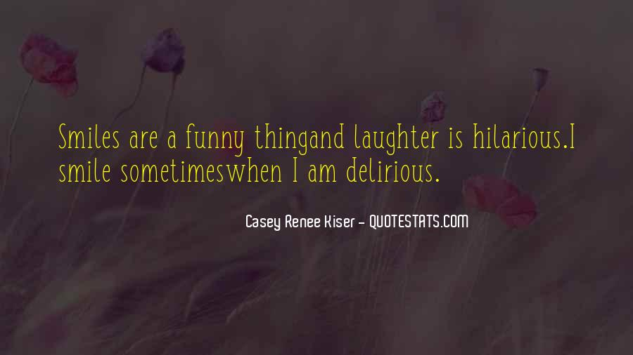 Quotes About Smiles And Laughter #847261