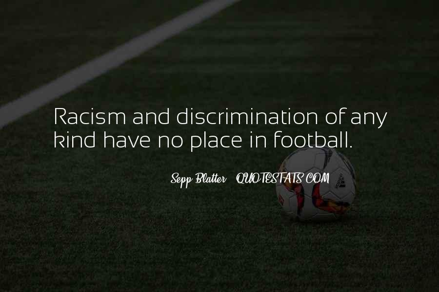 Quotes About Discrimination And Racism #1033825