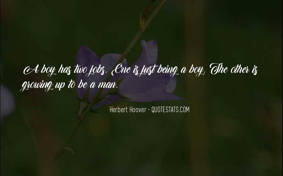 Quotes About Being A Boy To A Man #1032593