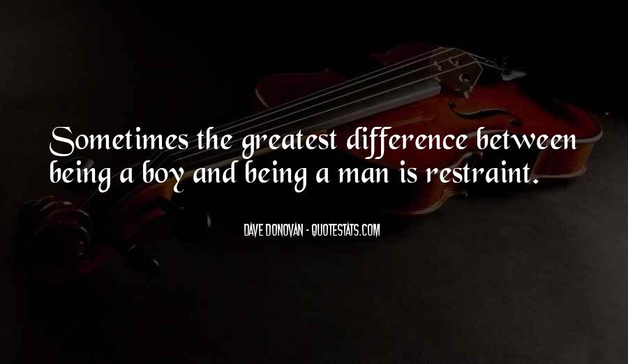 Quotes About Being A Boy To A Man #1170823