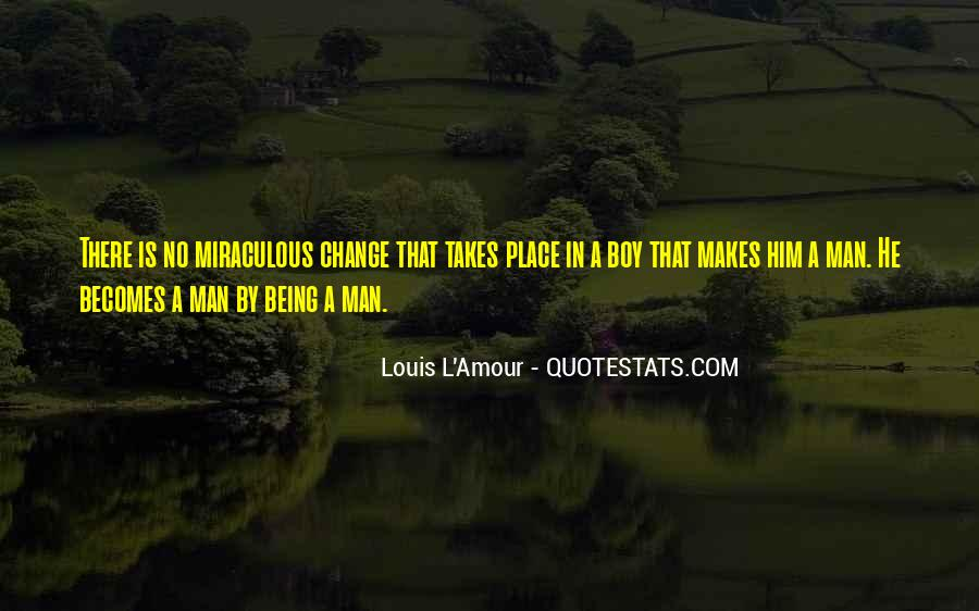 Quotes About Being A Boy To A Man #315638