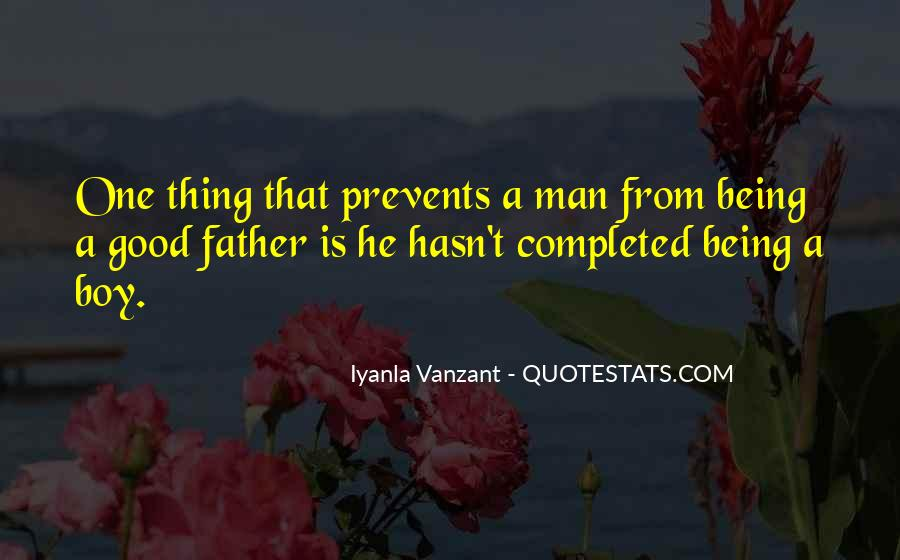 Quotes About Being A Boy To A Man #366494