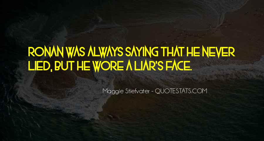Quotes About Saying It To My Face #127914
