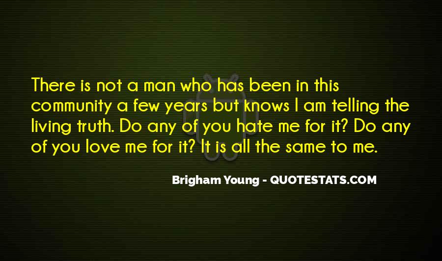 Quotes About Telling The Truth To Someone You Love #1168883