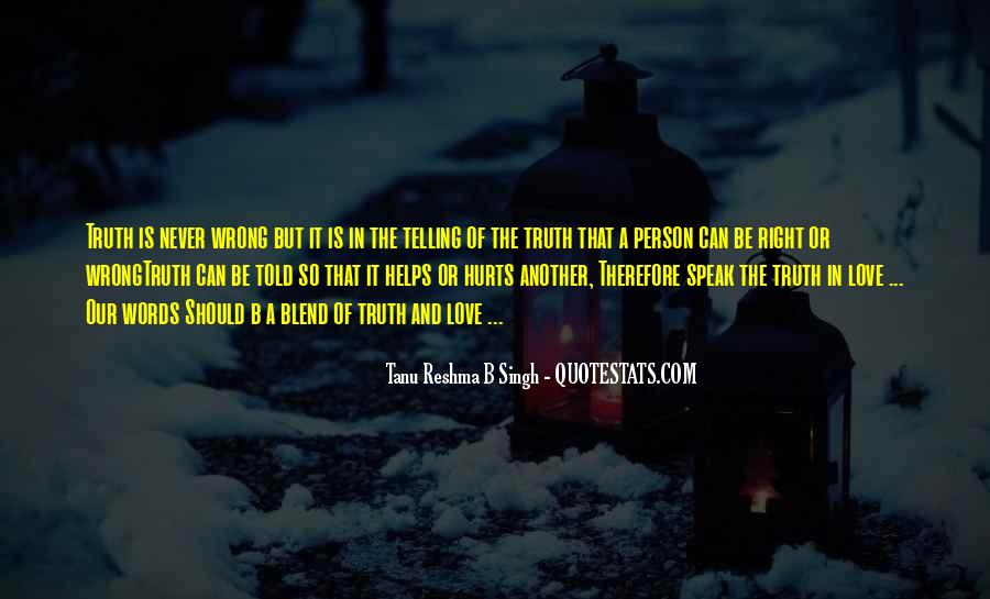 Quotes About Telling The Truth To Someone You Love #1269985