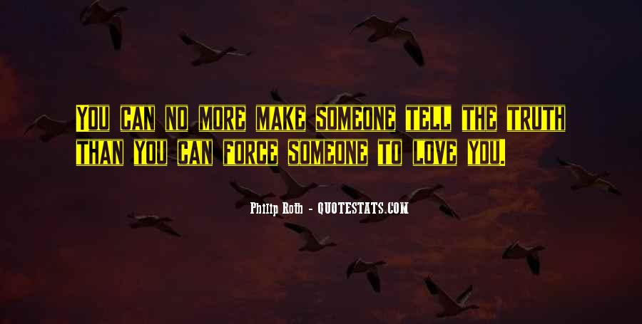 Quotes About Telling The Truth To Someone You Love #1622351