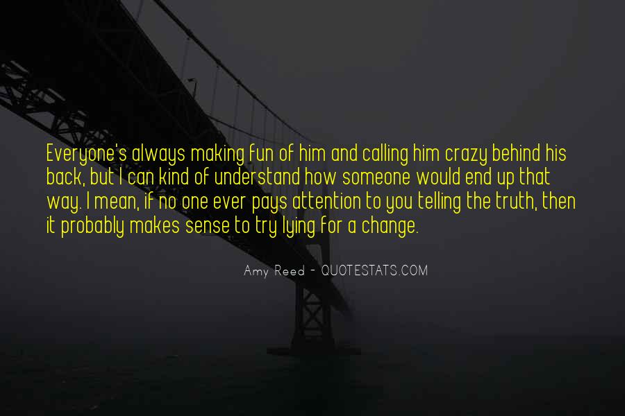 Quotes About Telling The Truth To Someone You Love #1799479