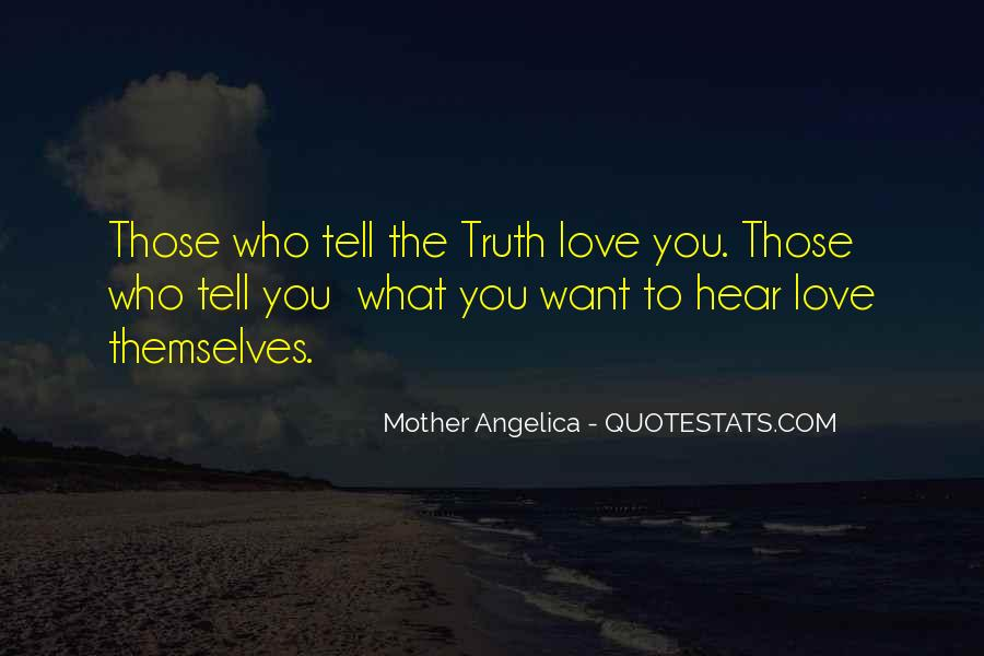 Quotes About Telling The Truth To Someone You Love #266487