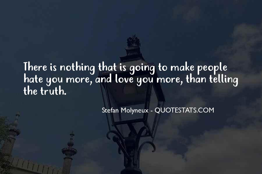 Quotes About Telling The Truth To Someone You Love #358408