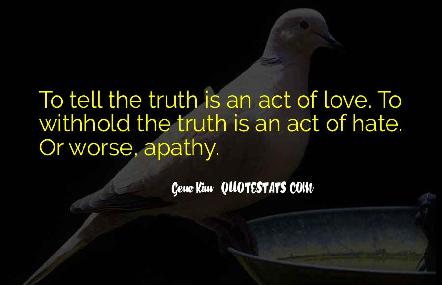 Quotes About Telling The Truth To Someone You Love #477421