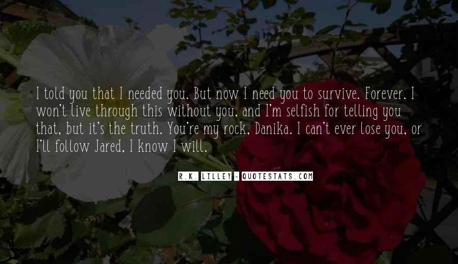 Quotes About Telling The Truth To Someone You Love #588946