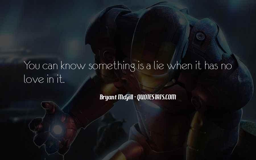 Quotes About Telling The Truth To Someone You Love #927830