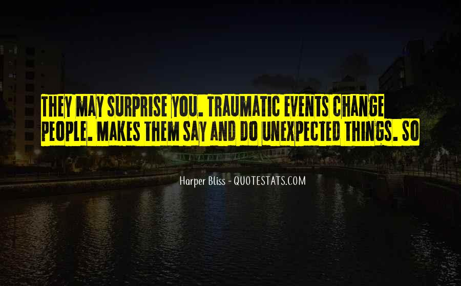 Quotes About Unexpected Events #1250028