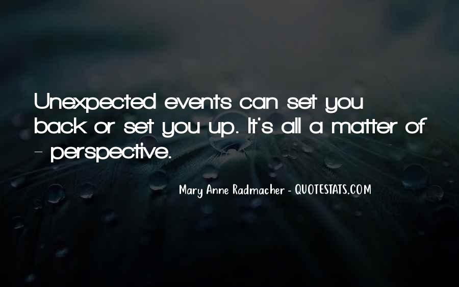 Quotes About Unexpected Events #1268377