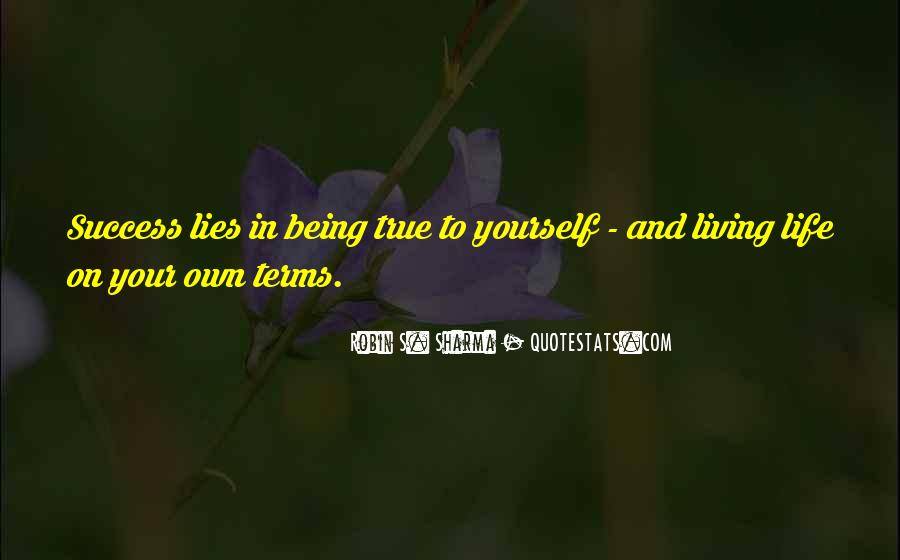Quotes About Living Life On Your Own #1358606