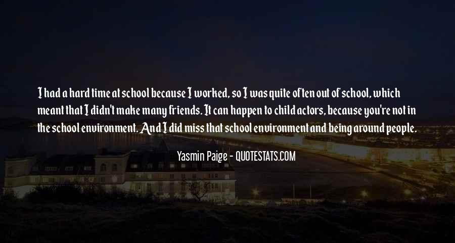 Quotes About Friends Of School #551422