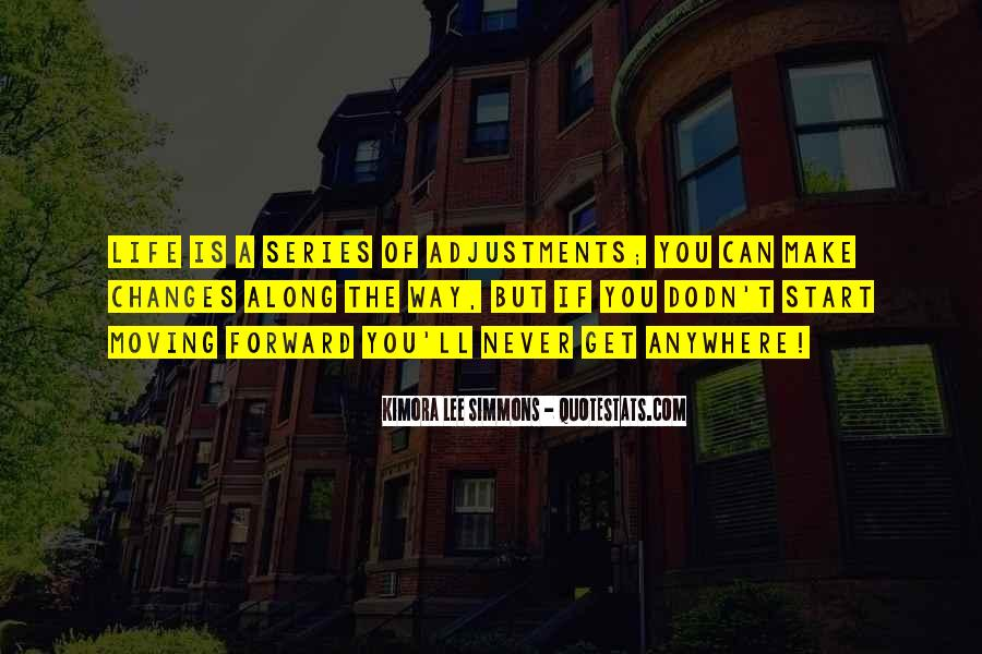 Quotes About Adjustments In Life #265321
