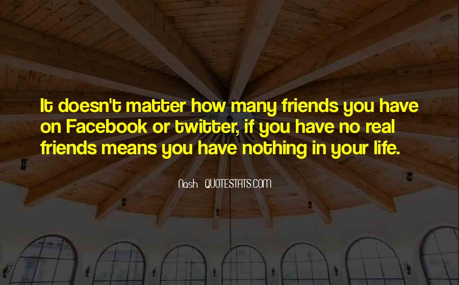 Quotes About Real Life Friends #1105417