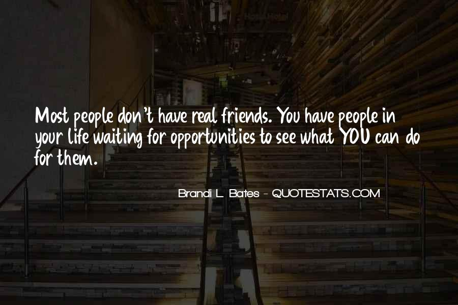 Quotes About Real Life Friends #1354538