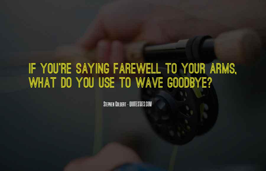 Quotes About Farewell To Arms #1123155
