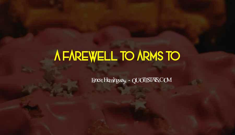 Quotes About Farewell To Arms #1312035