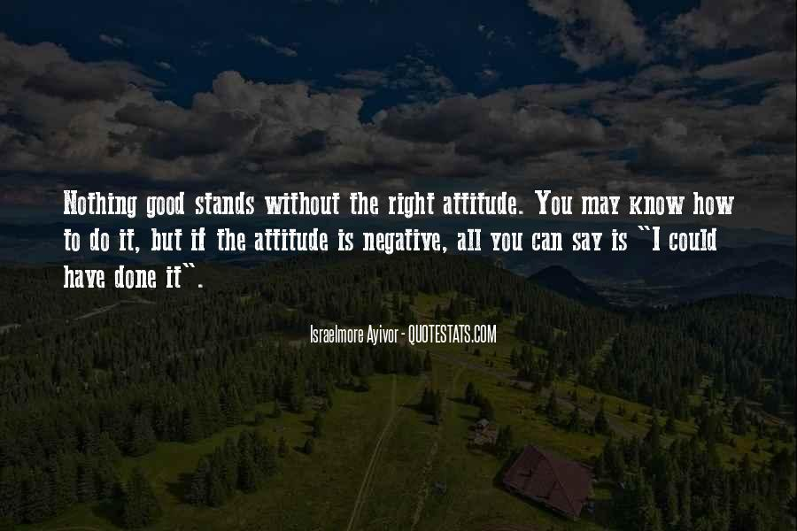 Quotes About Positive And Negative Attitudes #1086825