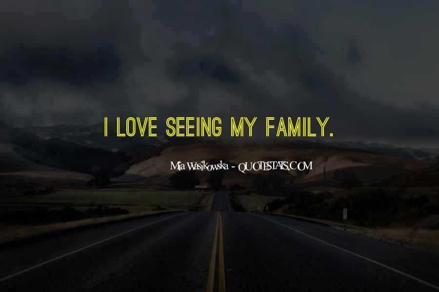 Quotes About Not Seeing Your Family #480585