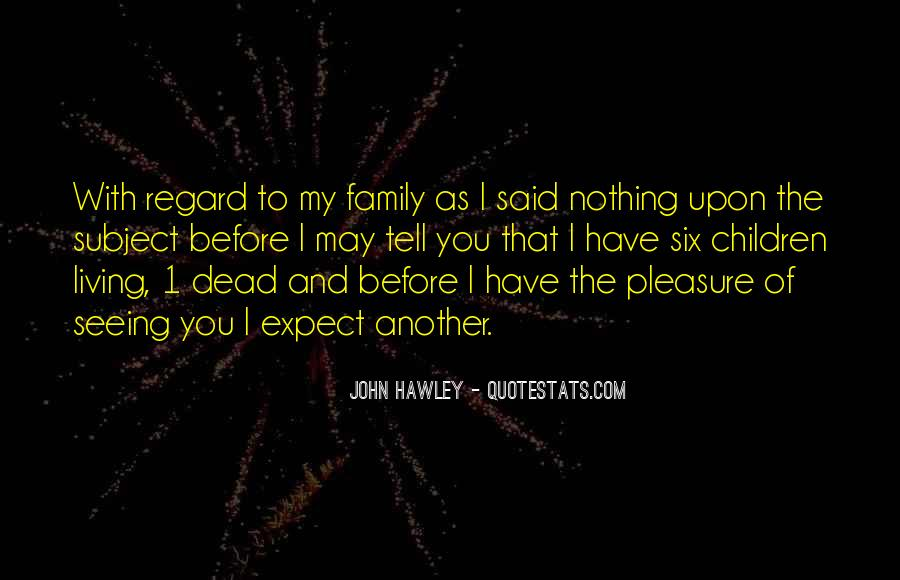Quotes About Not Seeing Your Family #995113