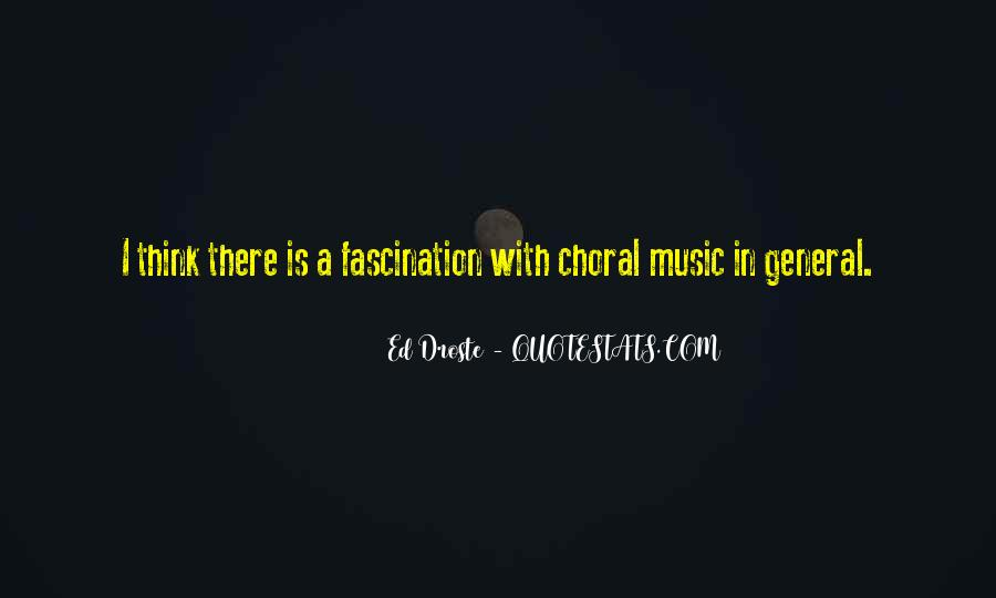 Quotes About Choral Music #625701