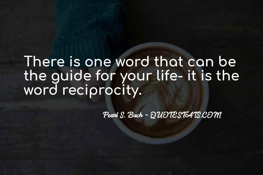 Quotes About Reciprocity #107143