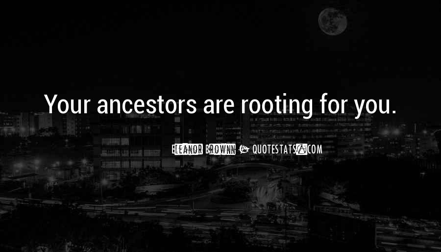 Quotes About Ancestors And Family #1245317