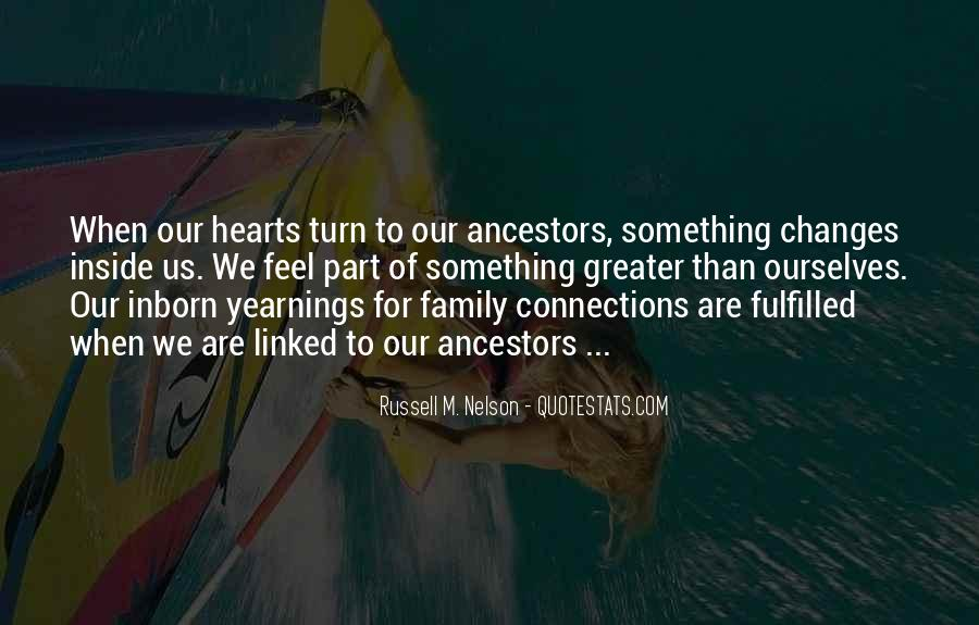 Quotes About Ancestors And Family #1260745