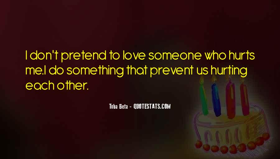Quotes About Hurting Those You Love #149913