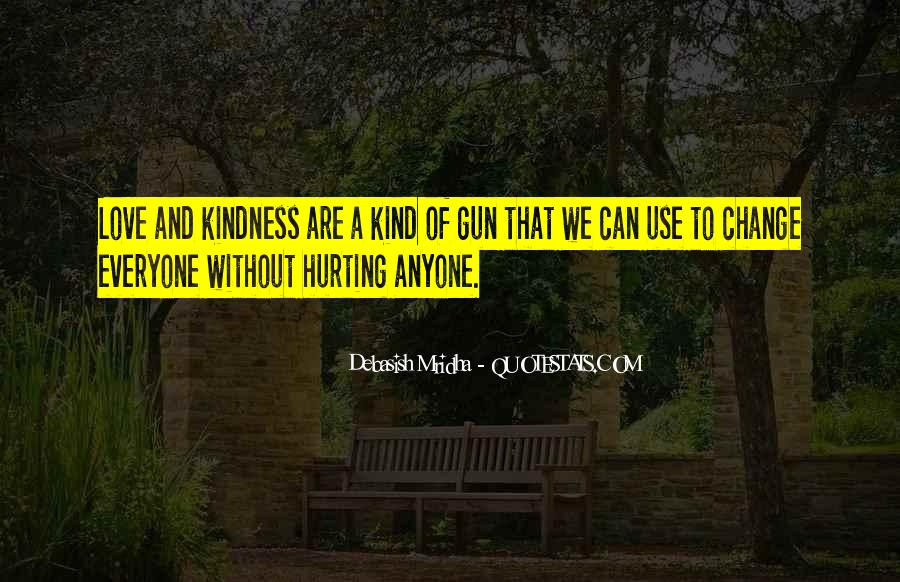 Quotes About Hurting Those You Love #168727