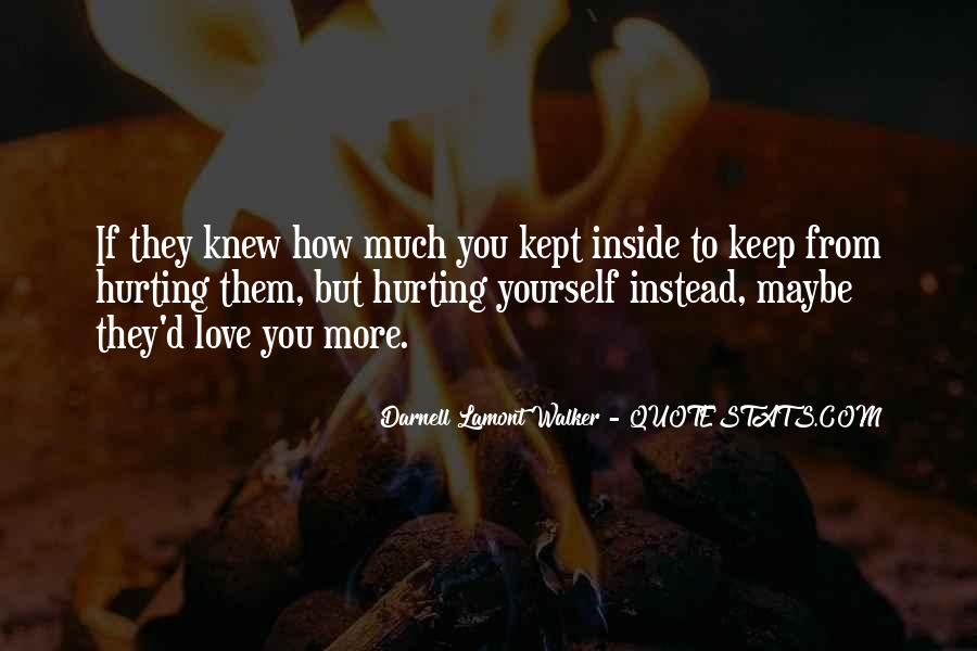 Quotes About Hurting Those You Love #472548