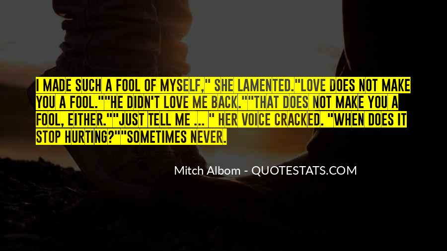 Quotes About Hurting Those You Love #500289